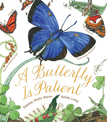 A Butterfly Is Patient By Aston, Dianna Hutts/ Long, Sylvia (ILT)
